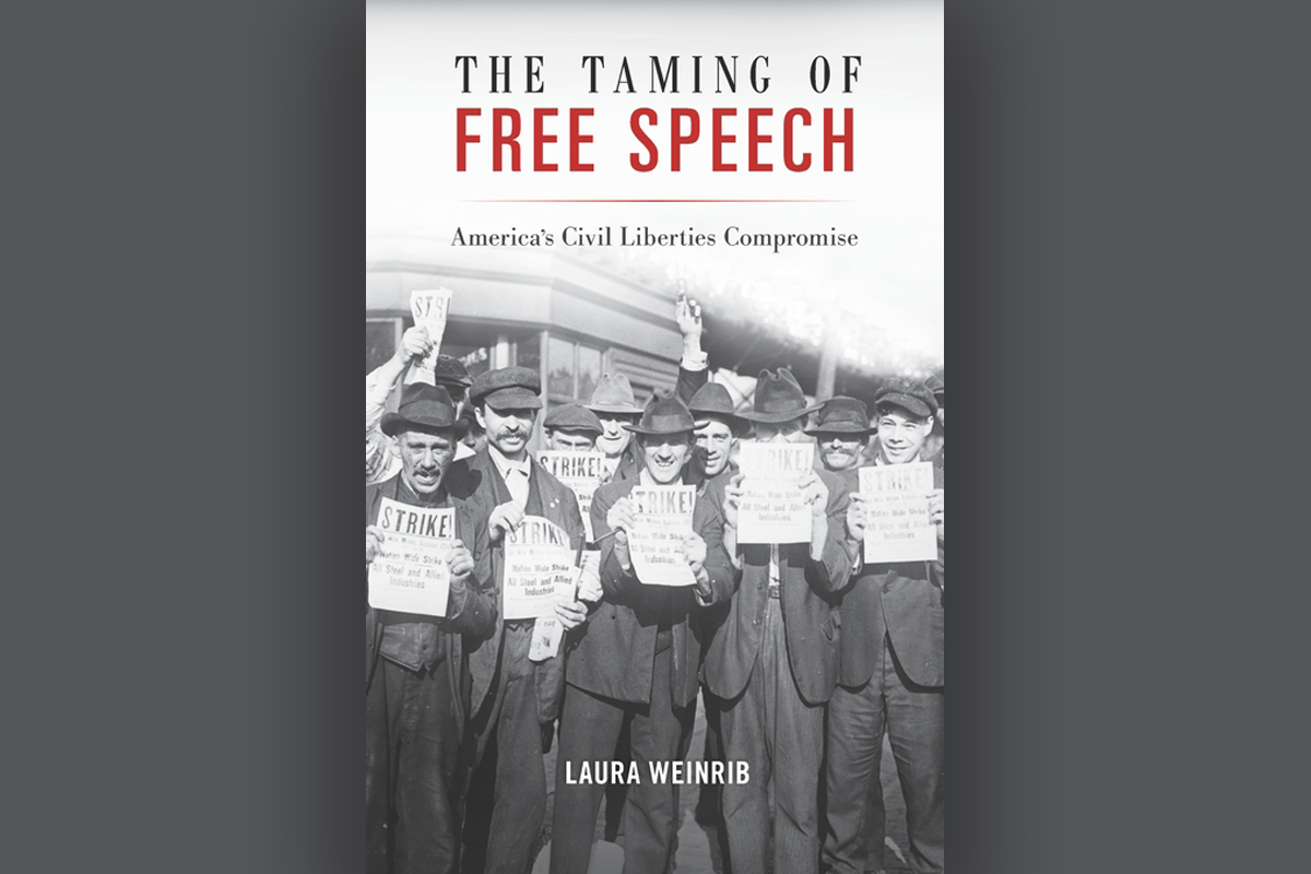 Laura Weinrib The Taming of Free Speech