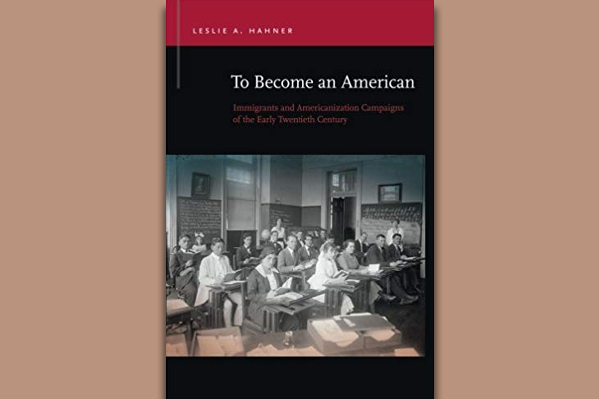 To Become an American Immigrants and Americanization Campaigns of the Early Twentieth Century