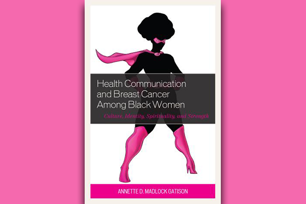 Health Communication & Breast Cancer Among Black Women: Culture, Identity, Spirituality, and Strength