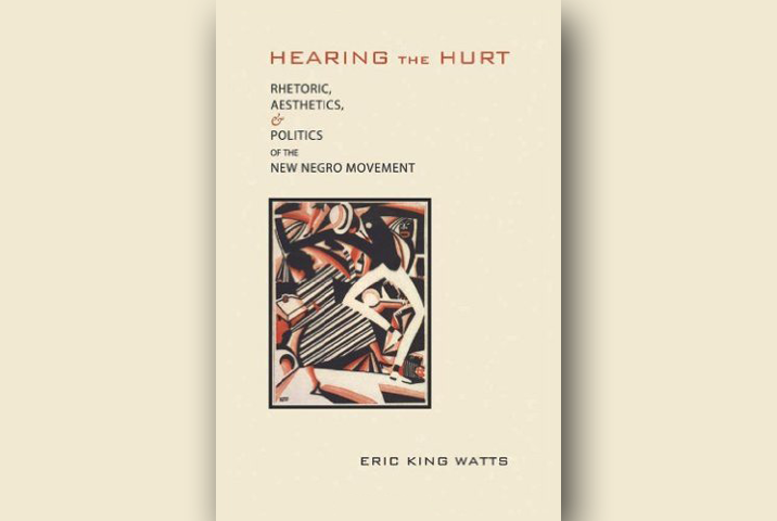 Hearing the Hurt: Rhetoric, Aesthetics, and Politics of the New Negro Movement book cover