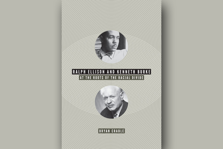 Ralph Ellison and Kenneth Burke: At the Roots of the Racial Divide book cover