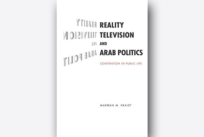 Reality Television and Arab Politics: Contention in Public Life book cover