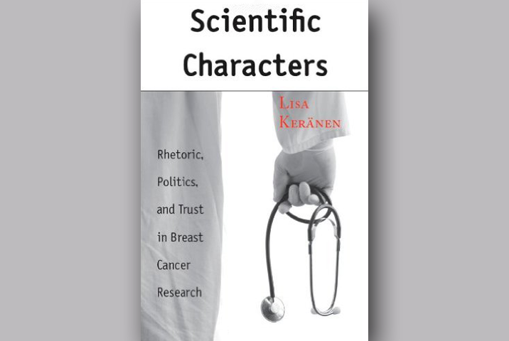 Scientific Characters: Rhetoric, Politics, and Trust in Breast Cancer Research book cover