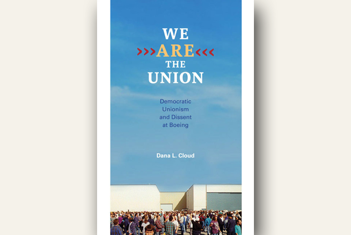 We Are the Union: Democratic Unionism and Dissent at Boeing book cover