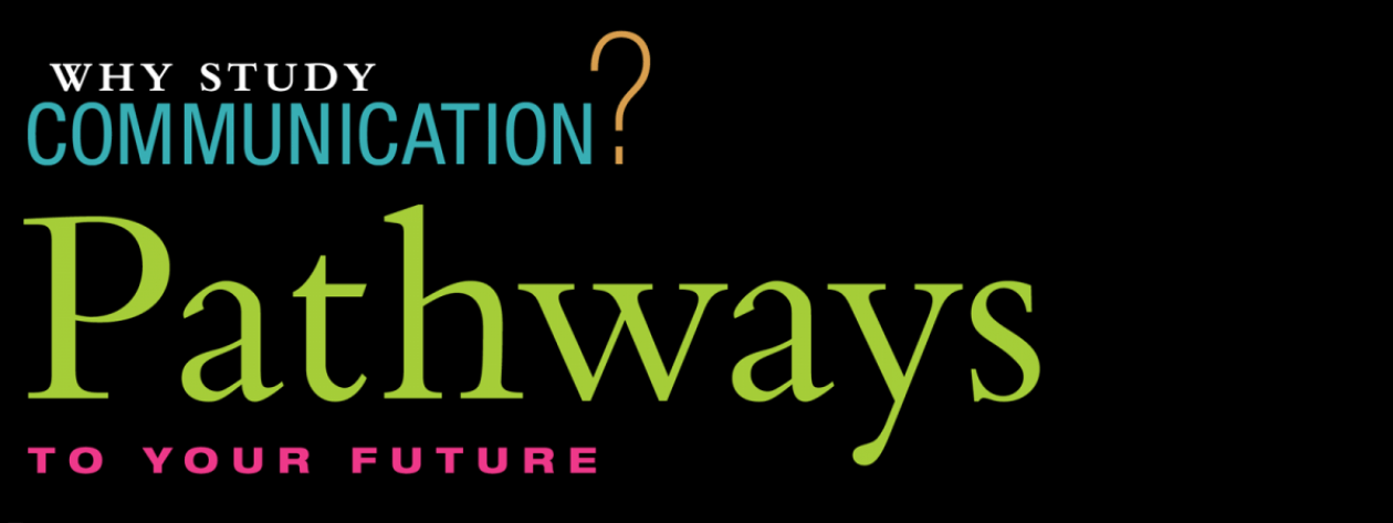 Booklet cover that reads: Why Study Communication? Pathways to Your Future
